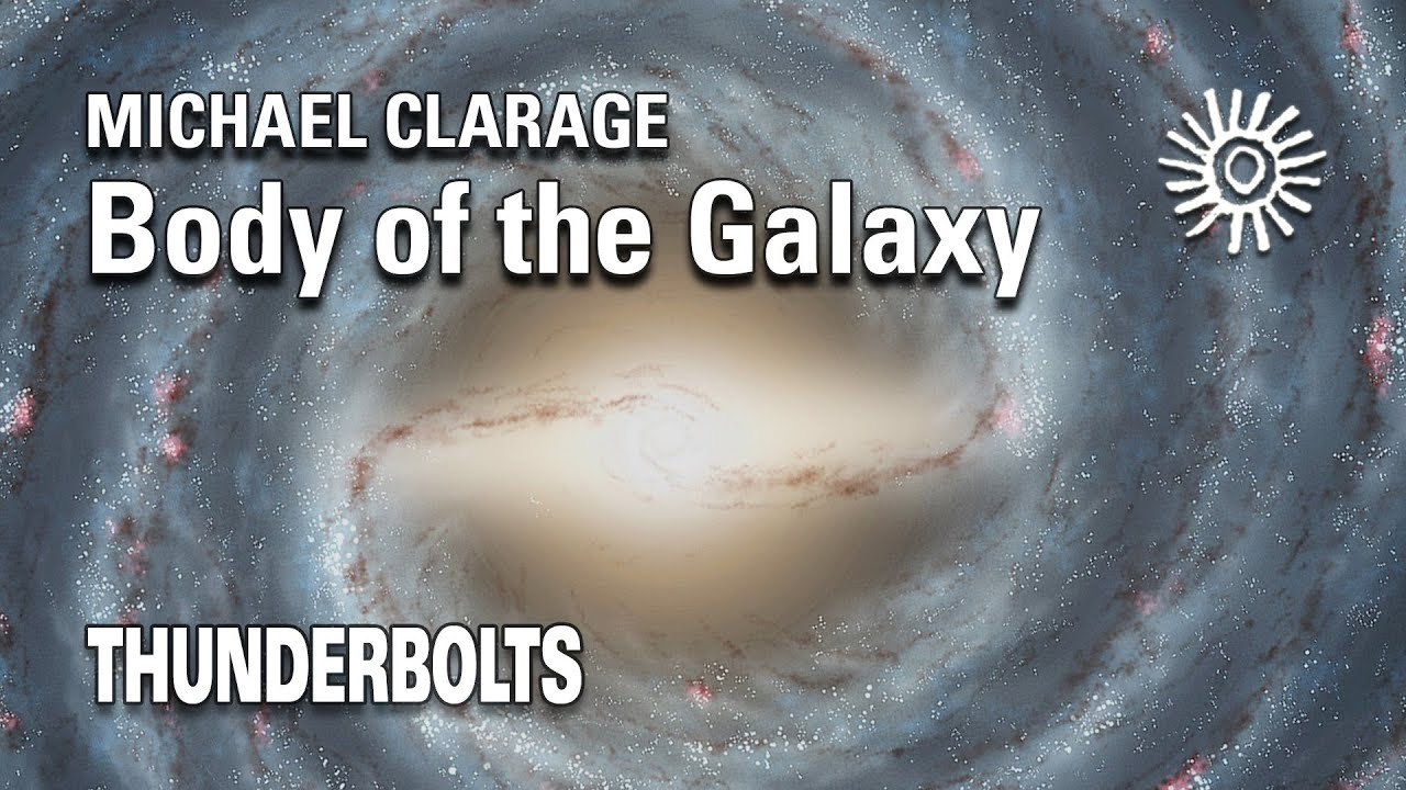 Michael Clarage: Cosmology of the EU, Part 2   Thunderbolts