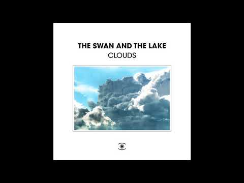 The Swan And The Lake - Clouds [Full Album]