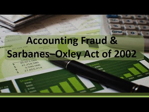 Financial Accounting: Fraud & Sarbanes–Oxley Act of 2002