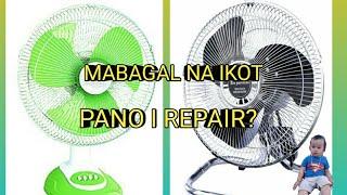 PANO MAG REPAIR NG MAHINANG IKOT NG ELECTRIC FAN
