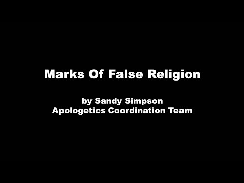 Marks Of False Religion by Sandy Simpson
