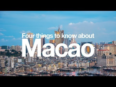 Four things to know about Macao