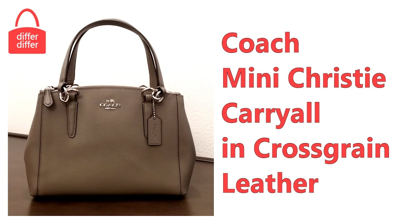 705ca7269c97 Coach Mini Christie Carryall in Crossgrain Leather 36704 - YouTube