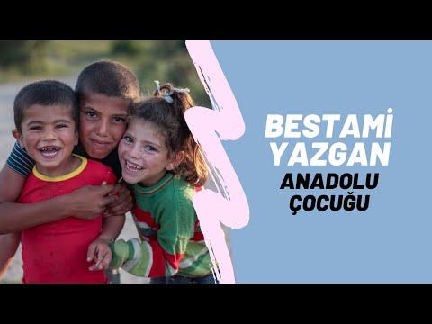 Bestami Yazgan-Anadolu Çocuğu