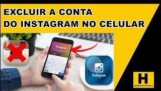 COMO EXCLUIR A CONTA DO INSTAGRAM DEFINITIVAMENTE PELO CELULAR