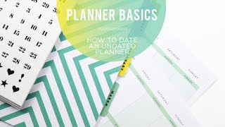 Planner Basics! // How to DATE an UNDATED Happy Planner®