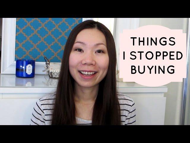 10 THINGS I STOPPED BUYING | ASPIRING MINIMALIST