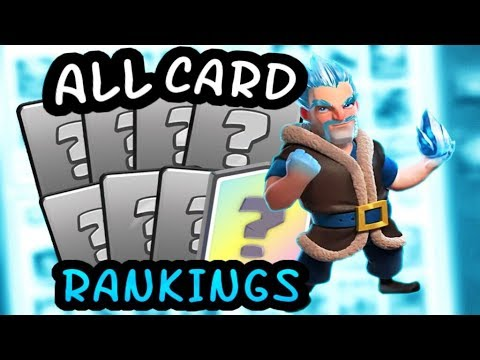 RANKING ALL CARDS! Clash Royale - Best Cards and Worst Cards!