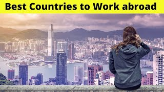 10 Best Countries to work abroad for expats (2021 Guide)