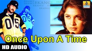 Once Upon A Time - Ekangi - Kannada Movie