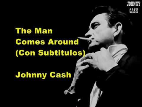 The Man Comes Around (Con Subtitulos) - Johnny Cash - By ESO