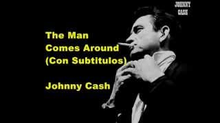 The Man Comes Around (Con Subtitulos) - Johnny Cash - By ESO