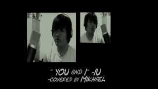 IU You and I ( cover )  - Mikhael Prasetya