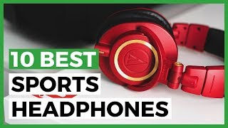 Best Sports Headphones in 2020 - What are the Best Headphones for your Workouts?