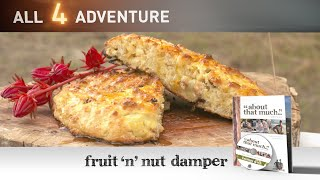Fruit 'n' Nut Damper: Bush Cook