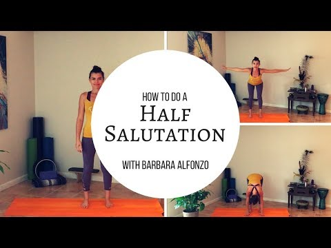 How to do a Half Sun Salutation with Barbara Alfonzo
