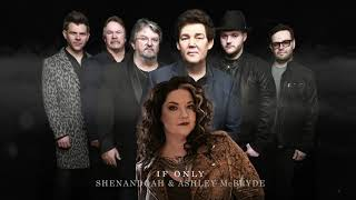 Shenandoah & Ashley McBryde - If Only (Audio Only) YouTube Videos