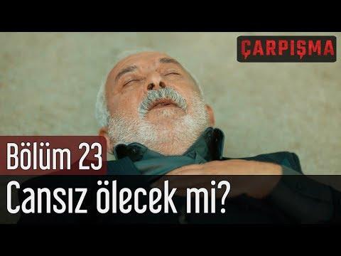 Çarpışma 23. Bölüm - Cansız Ölecek mi?