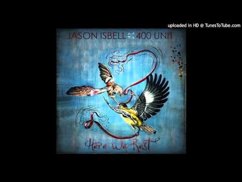 Jason Isbell & The 400 Unit -