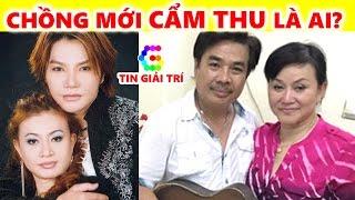 Chồng mới của nghệ sĩ Cẩm Thu - Sau cuộc hôn nhân đổ vỡ với Linh Tâm- TIN GIẢI TRÍ
