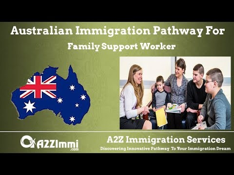 Australia Immigration Pathway for Family Support Worker (ANZSCO Code: 411713)