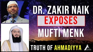 Dr Zakir Naik Exposes Mufti Menk - Truth of Ahmadiyya : Rejecting the Substitution Theory