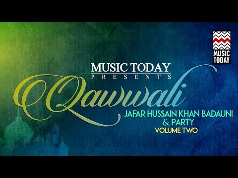 Qawwali: Jafar Hussain Khan Badauni & Party | Vol 2 | Audio Jukebox | Vocal | Sufi