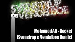 Mohamed Ali - Rocket (Svenstrup & Vendelboe Remix)