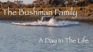 Bushman and family - A day in the life part 1