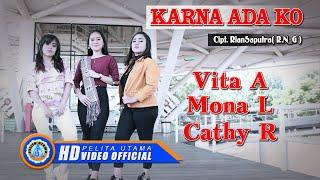 Download Mp3 Vita Alvia - Karna Ada Ko (Ft. Mona Latumahina, Cathy Rahakbauw) - Lagu Terbaik