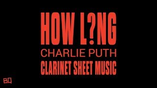 How Long - Charlie Puth (Clarinet Sheet Music)