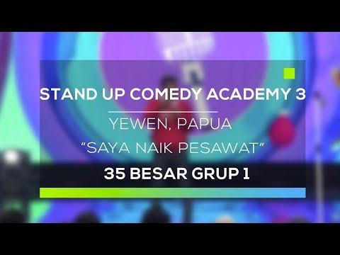 Stand Up Comedy Academy 3 : Yewen, Papua - Saya Naik Pesawat