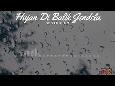 Senandung - Hujan Di Balik Jendela (Lirik Video)