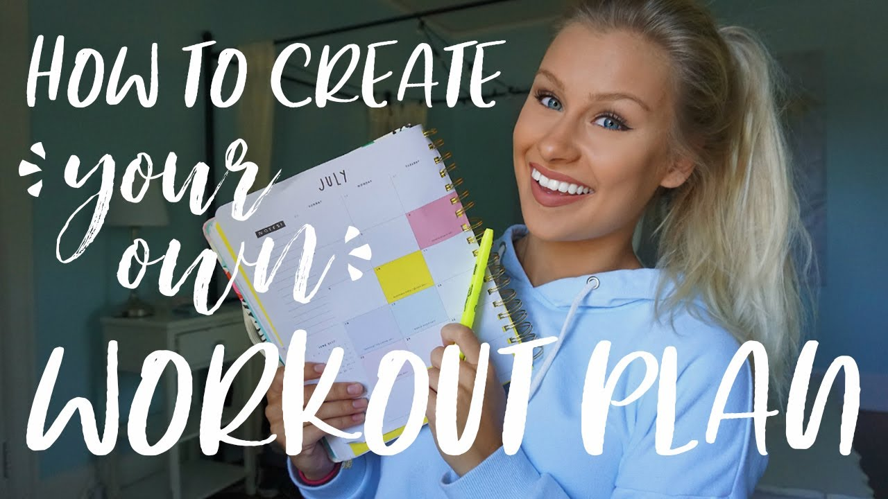 How To Create Your Own Workout Plan Youtube