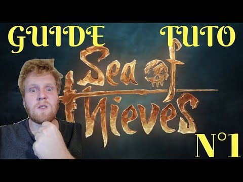 [TUTO FR]  SEA OF THIEVES ! COMMENT BIEN DEBUTER !!!