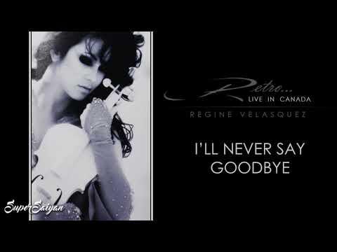 I'll Never Say Goodbye (Live in Canada) - Regine Velasquez
