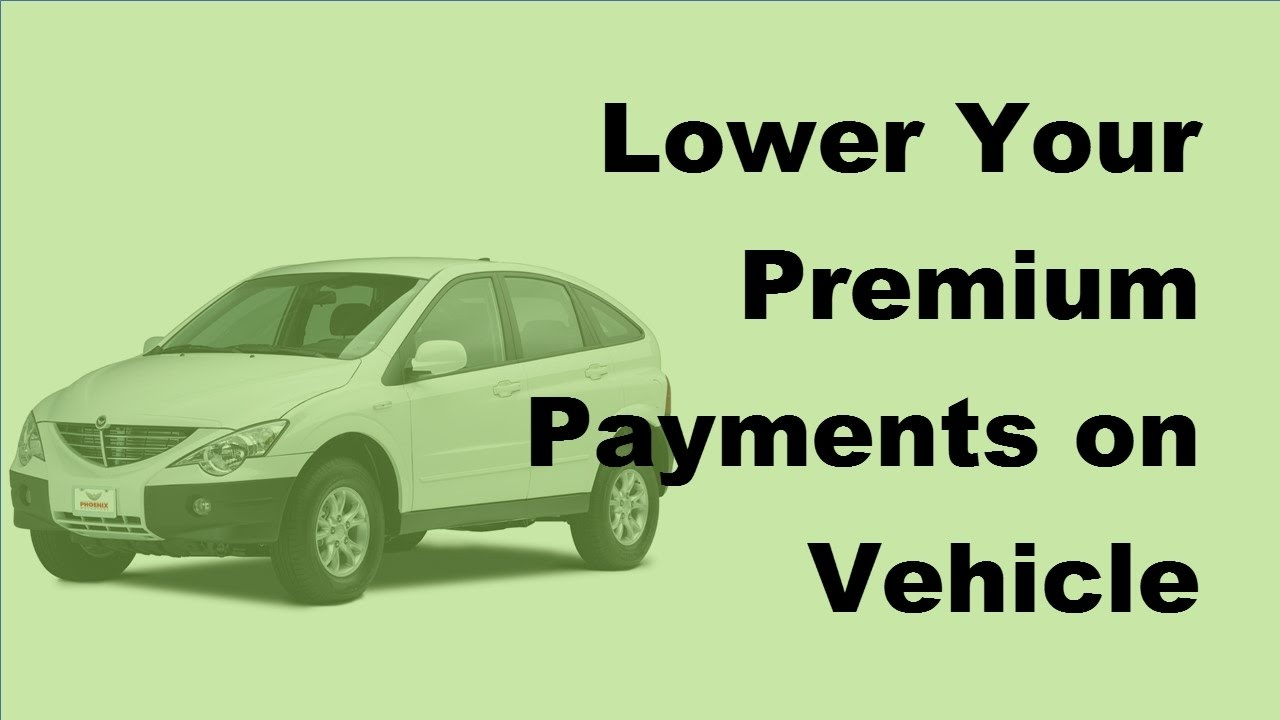 Cheap Car Payments >> Lower Your Premium Payments On Vehicle Insurance 2017 Cheap Car Insurance Tips