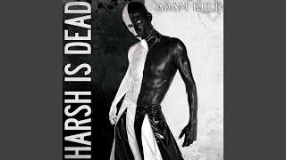 Harsh Is Dead