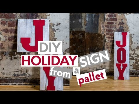 DIY HOLIDAY SIGN   PALLET TRANSFORMATION  PROJECT