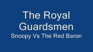 The Royal Guardsmen-Snoopy Vs The Red Baron