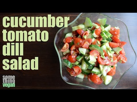 cucumber tomato dill salad Something Vegan