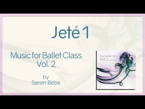 Jeté 1 - Music For Ballet Class Vol.2 - Original Piano Songs By Jazz Pianist Søren Bebe