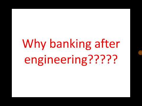 Ibps .।mp for interview 4 .. why banking after engineering????