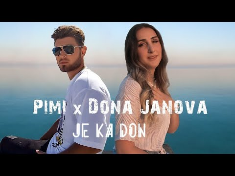 Pimi ft Dona Janova - Je ka don (Prod by : Yll Gashi )