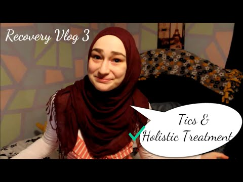 Recovery Vlog 3: I Had A Tic! & Why I'm Seeking Naturopathic Treatment