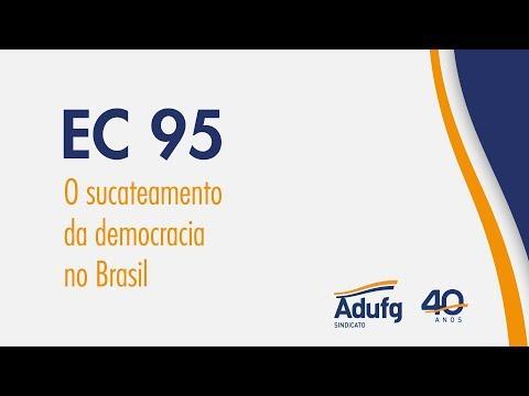 EC 95 O sucateamento da democracia no Brasil