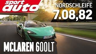 McLaren 600LT 7.08,82 min HOT LAP Nordschleife Supertest sport auto