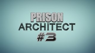 Prison Architect - Itt a razzia ideje #3