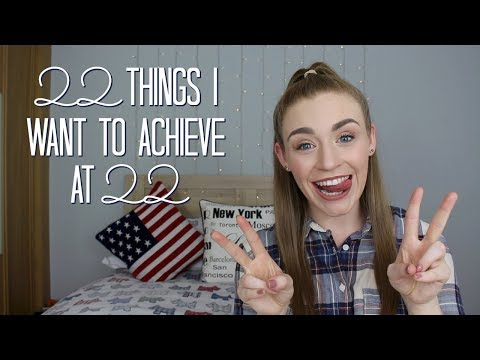 22 Things I Want To Achieve At 22