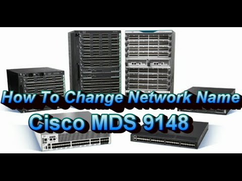 How To Change Network Name SAN Switch Cisco MDS 9148